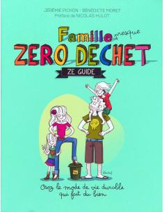 """Famille """"presque"""" Zéro Déchêt ze guide"""